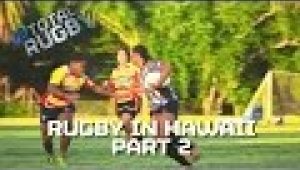 video rugby Hawaii Rugby: Find out how the game is growing on the Pacific island